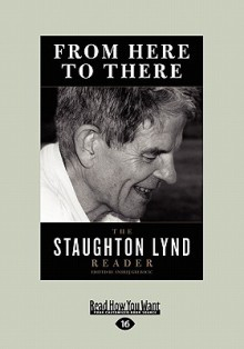 From Here to There: The Staughton Lynd Reader - Staughton Lynd, Andrej Grubačić