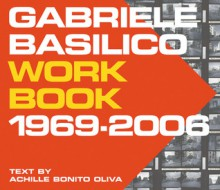 Gabriele Basilico Workbook 1969-2006 - Gabriele Basilico, Gabriele Basilico