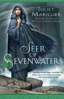 Seer of Sevenwaters - Juliet Marillier