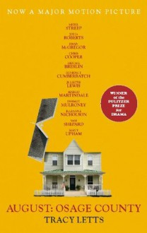 August: Osage County - Tracy Letts