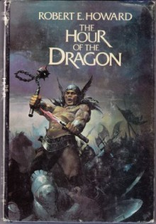 The Hour of the Dragon - Robert E. Howard