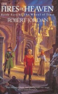 Wheel of Time 05. The Fires Of Heaven - Robert Jordan
