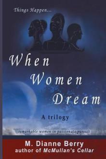 Things Happen When Women Dream - Dianne Berry