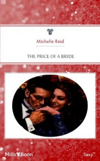 Mills & Boon : The Price Of A Bride - Michelle Reid