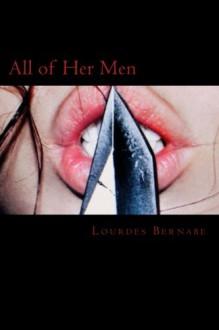 All of Her Men - Lourdes Bernabe