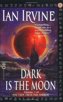 Dark is the Moon - Ian Irvine