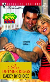 Daddy By Choice (Maternity Row) - Paula Detmer Riggs