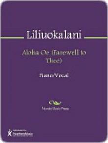 Aloha Oe (Farewell to Thee) - Queen Liliuokalani