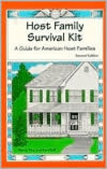 Host Family Survival Kit: A Guide for American Host Families - Nancy King, Ken Huff