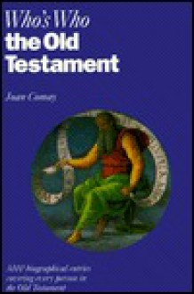 Who's Who in the Old Testament: Together with the Apocrypha - Joan Comay