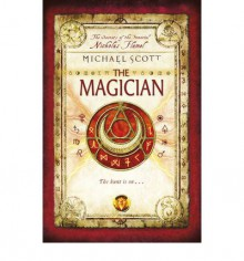 The Magician (Secrets of the Immortal Nicholas Flamel, #2) - Michael Scott