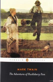 The Adventures of Huckleberry Finn (Penguin Classics) - Mark Twain