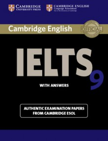 Cambridge Ielts 9: Authentic Examination Papers from Cambridge ESOL. Student's Book with Answers - Cambridge ESOL