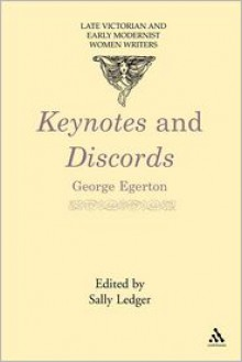 Keynotes and Discords - George Egerton, George Egerton