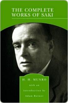 The Complete Works of Saki (Barnes & Noble Library of Essential Reading) - Saki, Adam Rovner