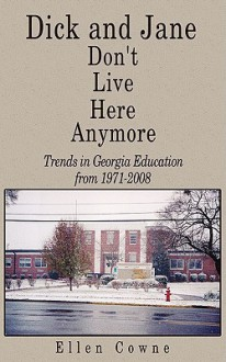 Dick and Jane Don't Live Here Anymore: Trends in Georgia Education from 1971-2008 - Ellen Cowne