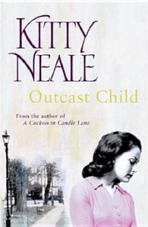 Outcast Child - Kitty Neale