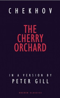 The Cherry Orchard - Anton Chekhov, Peter Gill