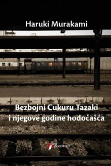 Bezbojni Cukuru Tazaki i njegove godine hodočašća - Haruki Murakami, Nataša Tomić