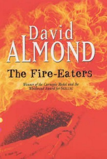 The Fire Eaters - David Almond
