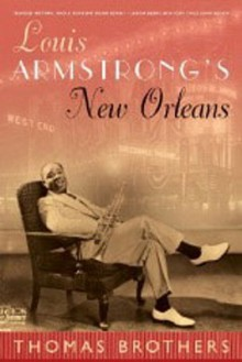 Louis Armstrong's New Orleans - Thomas Brothers