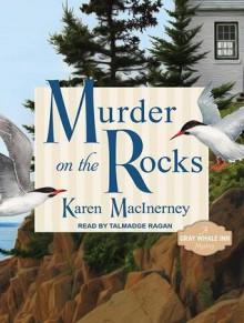 Murder on the Rocks: Gray Whale Inn Mysteries No. 1 - Karen MacInerney