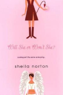 Will She or Won't She? - Sheila Norton
