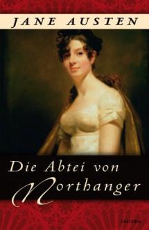 Die Abtei von Northanger - Jane Austen