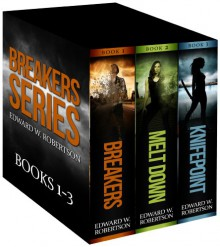 The Breakers Series: Books 1-3 - Edward W. Robertson