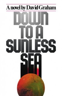 Down to a Sunless Sea - David Graham