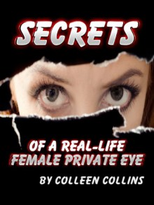 Secrets of a Real-Life Female Private Eye - Colleen Collins