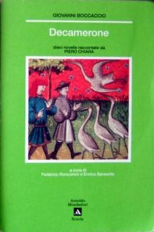 Decamerone: Dieci novelle racccontate da Piero Chiara - Giovanni Boccaccio, Federico Roncoroni, Enrico Saravalle