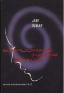 Exploring Inner Space: Personal Experiences Under LSD-25 - Jane Dunlap