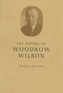 The Papers Of Woodrow Wilson, Vol. 55 - Woodrow Wilson, Arthur S. Link