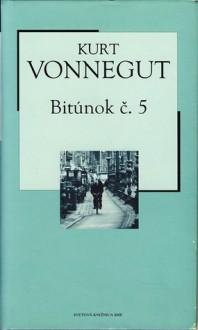 Bitúnok č. 5 alebo Detská križiacka výprava - Kurt Vonnegut, Karol Dlouhý