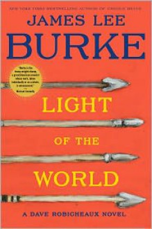Light of the World: A Dave Robicheaux Novel - James Lee Burke