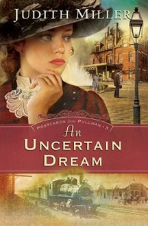 An Uncertain Dream - Judith McCoy Miller