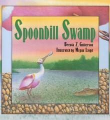 Spoonbill Swamp - Brenda Z. Guiberson, Megan Lloyd