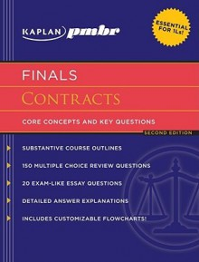Kaplan PMBR FINALS: Contracts: Core Concepts and Key Questions - Kaplan Inc.