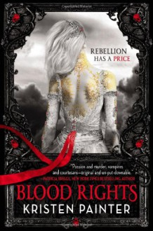 Blood Rights - Kristen Painter