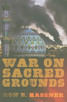 War on Sacred Grounds - Ron E. Hassner