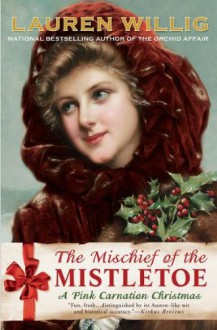 The Mischief of the Mistletoe - Lauren Willig