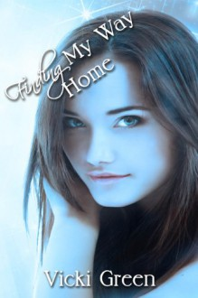 Finding My Way Home - Vicki Green