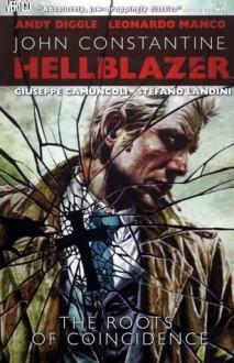 Hellblazer: Roots of Coincidence - Andy Diggle, Giuseppe Camuncoli, Leonardo Manco, Stefano Landini