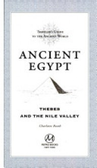 Ancient Egypt (Travelers' Guide to the Ancient World) - Charlotte Booth