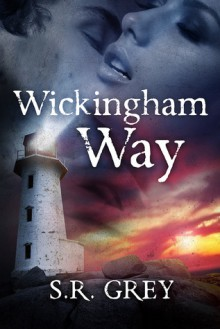 Wickingham Way (A Harbour Falls Mystery #3) - S.R. Grey