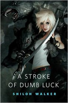 A Stroke of Dumb Luck (Colbana Files, #0.5) - Shiloh Walker