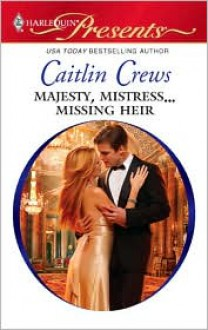 Majesty, Mistress...Missing Heir - Caitlin Crews