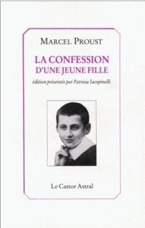 La confession d'une jeune fille - Marcel Proust, Patricia Iacopinelli