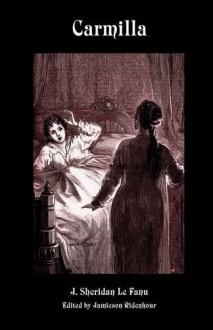Carmilla (Valancourt Classics) - Joseph Sheridan Le Fanu,Jamieson Ridenhour